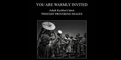 Thought Provoking Images with  Ashok Kochhar