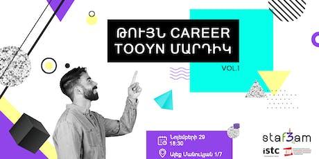 Թույն career, Tooyn մարդիկ Vol.1 tickets
