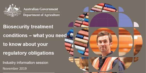 Biosecurity treatment conditions industry information session - Sydney