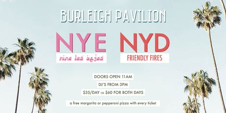 NYE  feat. Nina Las Vegas & NYD  feat. Friendly Fires (DJ set) tickets