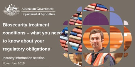 Biosecurity treatment conditions industry information session - Melbourne  tickets
