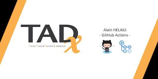 Automatisation 360° avec GitHub Actions @TADx Agile&DevOps à Tours