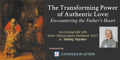 The Transforming Power of Authentic Love: Encountering the Father's Heart