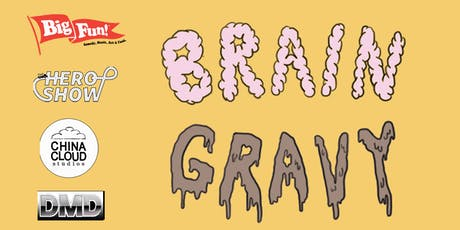 BIG FUN Presents BRAIN GRAVY at The China Cloud tickets