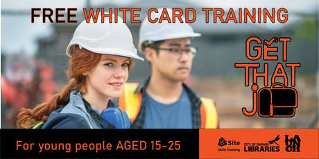 Get That Job! FREE White Card Training  tickets
