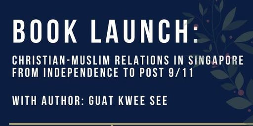 Book Launch: Christian-Muslim Relations in Singapore