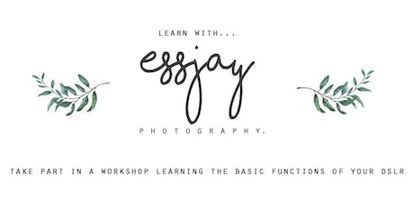 ESSJAY PHOTOGRAPHY // Beginners DSLR workshop tickets