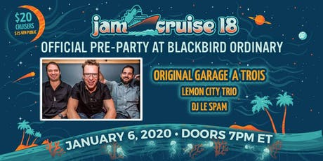 Jam Cruise 18 Official Pre Party w/ Original Garage A Trois tickets