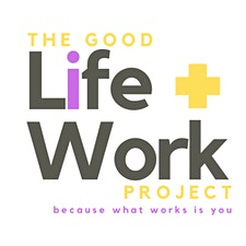 The Good Life + Work Project logo