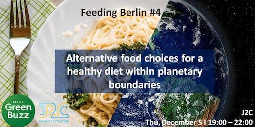 #FeedingBerlin 4: Alternative food choices for a healthy diet within planetary boundaries
