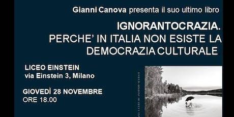 """GIANNI CANOVA presenta il suo ultimo libro """"IGNORANTOCRAZIA """" biglietti"""