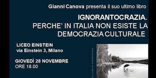 """GIANNI CANOVA presenta il suo ultimo libro """"IGNORANTOCRAZIA """""""