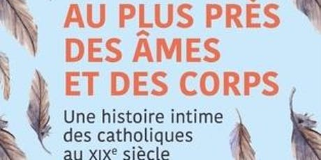 Une histoire intime des catholiques français au 19e siècle billets