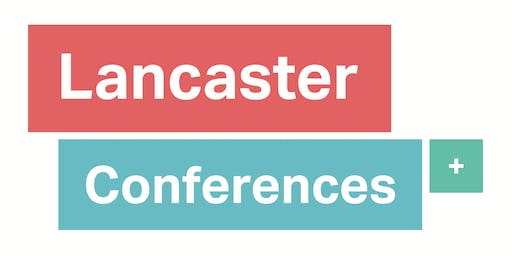 Lancaster Conferences + Drop in Session at Bowland Hall