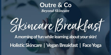Great skin begins with small habits - a breakfast event tickets
