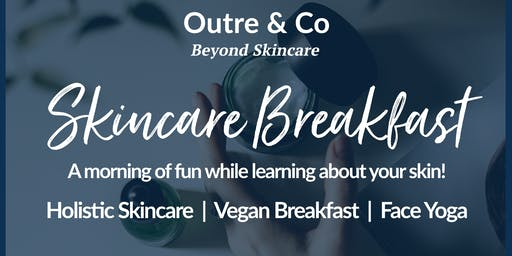 Great skin begins with small habits - a breakfast event