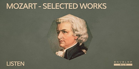 Mozart - Selected Works : LISTEN tickets