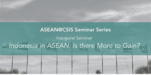 Indonesia in ASEAN: Is there More to Gain?