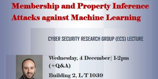 Membership and Property Inference Attacks against Machine Learning Models - Prof. Emiliano De Cristofaro (UCL)