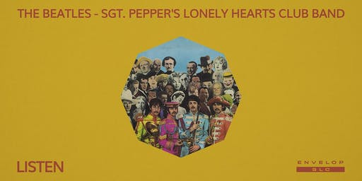 The Beatles - Sgt. Pepper's Lonely Hearts Club Band : LISTEN