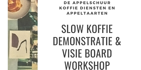 Slow koffie demonstratie & visie board workshop  tickets