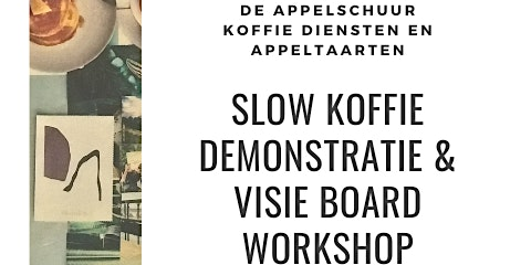 Slow koffie demonstratie & visie board workshop