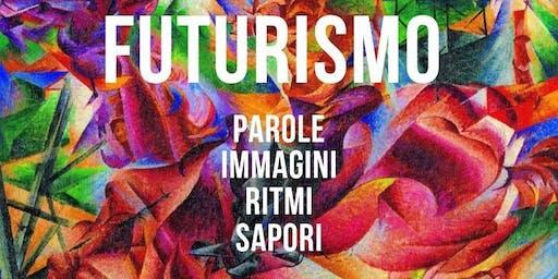 FUTURISMO: parole, immagini, ritmi, sapori