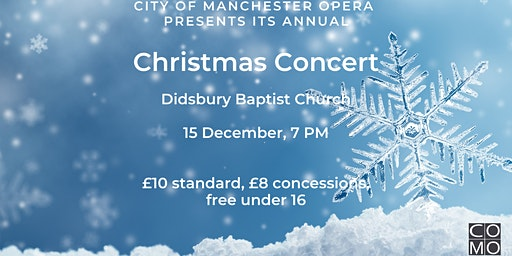 ADDITIONAL LOCATION ADDED: Christmas Concert by City of Manchester Opera: Didsbury