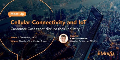 Cellular Connectivity and IoT - Customer Cases that disrupt their Industry tickets