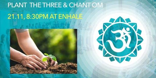 Chant OM & Plant Tree