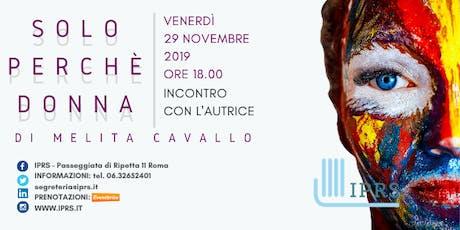 """""""Solo perchè donna"""" di Melita Cavallo - Presentazione del libro biglietti"""