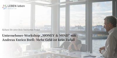 """Unternehmer-Workshop """"MONEY & MIND"""" mit Andreas Enrico Brell: Mehr Geld ist kein Zufall"""