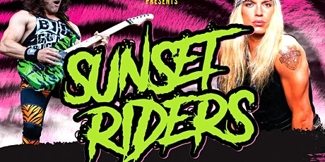 SÜNSET RÏDERS - Glam Metal Night! tickets