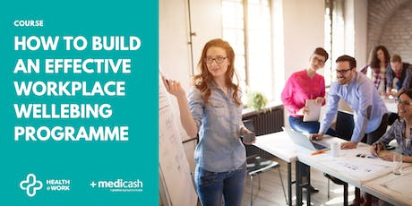 How to Build an Effective Workplace Wellbeing Programme tickets