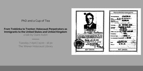 From Treblinka to Trenton: Holocaust Perpetrators as Immigrants to US & UK tickets