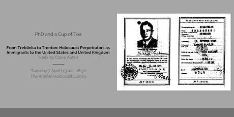 From Treblinka to Trenton: Holocaust Perpetrators as Immigrants to US & UK tickets