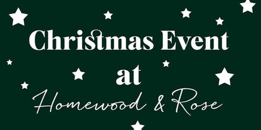 Homewood & Rose Christmas Event