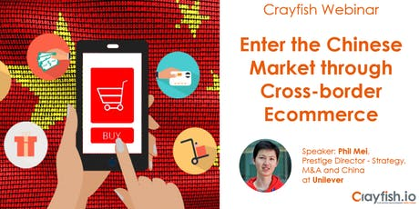 Crayfish Webinar: Enter the Chinese Market through Cross-border Ecommerce tickets
