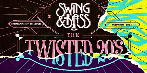 Swing & Bass: The Twisted 20s!