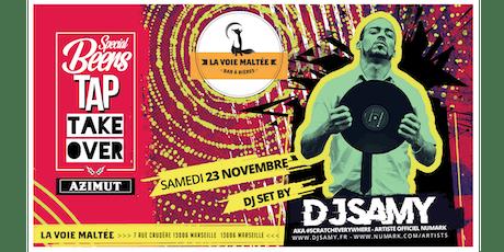 Tap Takeover Azimut + Dj Set by DJ SAMY @ La Voie Maltée billets