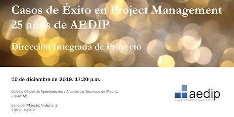 Casos de Éxito en Project Management - 25 años de AEDIP entradas