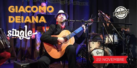 Single di Giacomo Deiana - Live at Jazzino biglietti