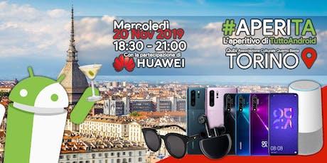 #aperiTA TORINO - Con la partecipazione di: HUAWEI Italia biglietti