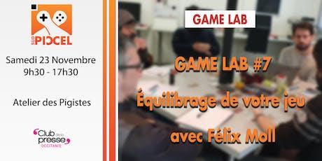 Sud Piccel - Atelier Game Lab : Equilibrage de votre jeu (avec Félix Moll) billets
