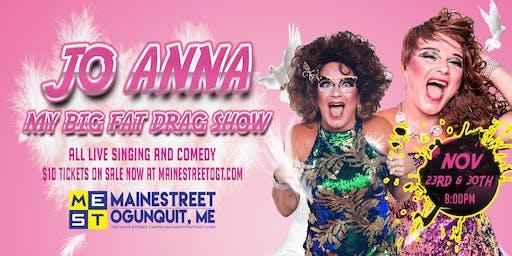 Jo Anna! My Big Fat Drag Show
