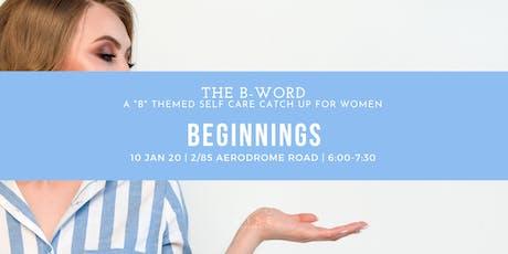 THE B-WORD: Beginnings tickets