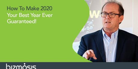 How To Make 2020 Your Best Year Ever. Guaranteed! tickets