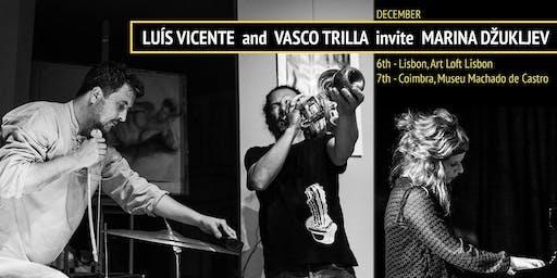LUÍS VICENTE and VASCO TRILLA invite MARINA DŽUKLJEV. Concert Dinner events ART LOFT LISBON Art in Action