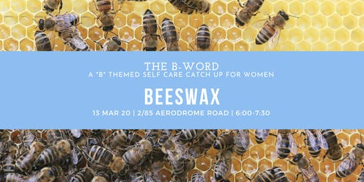 THE B-WORD: Beeswax