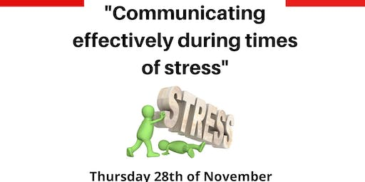 Communicating Effectively during Times of Stress